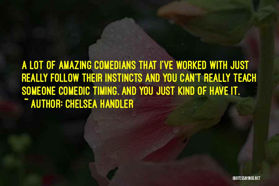 Someone You Can Have Quotes By Chelsea Handler
