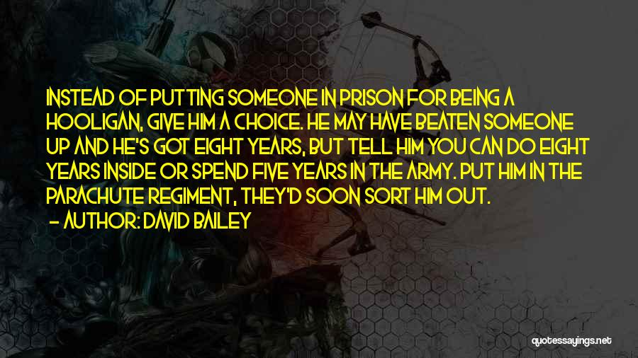 Someone You Can Have Quotes By David Bailey