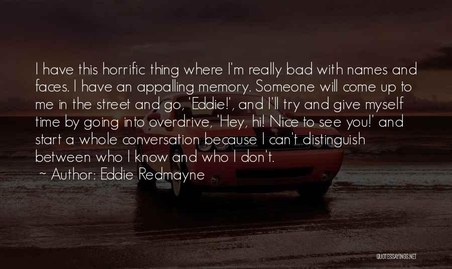 Someone You Can Have Quotes By Eddie Redmayne