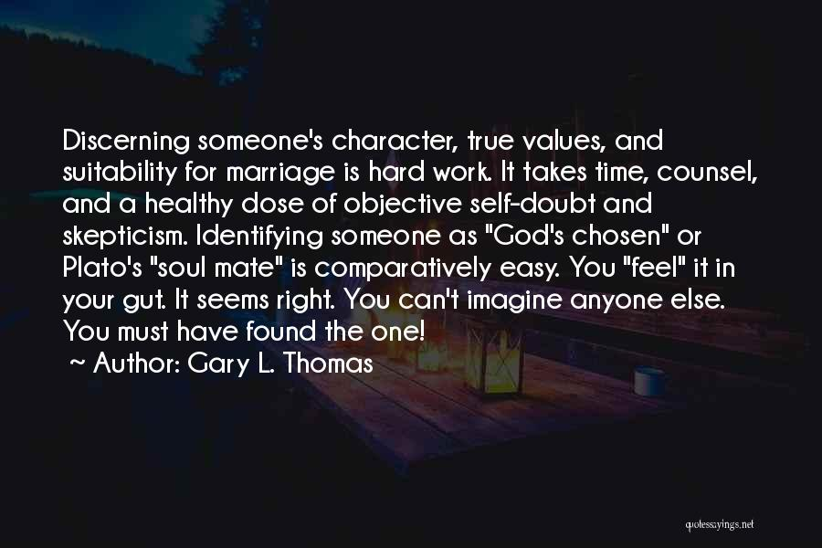 Someone You Can Have Quotes By Gary L. Thomas