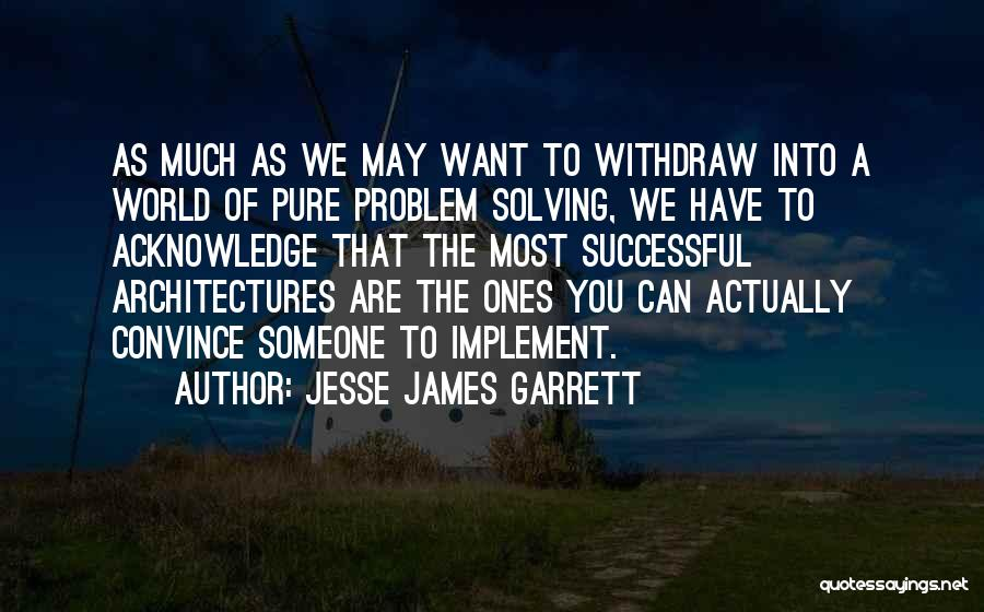 Someone You Can Have Quotes By Jesse James Garrett