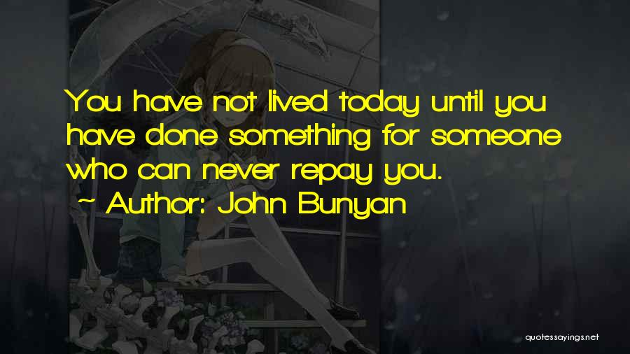 Someone You Can Have Quotes By John Bunyan