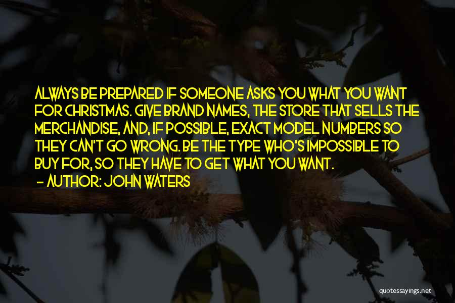 Someone You Can Have Quotes By John Waters