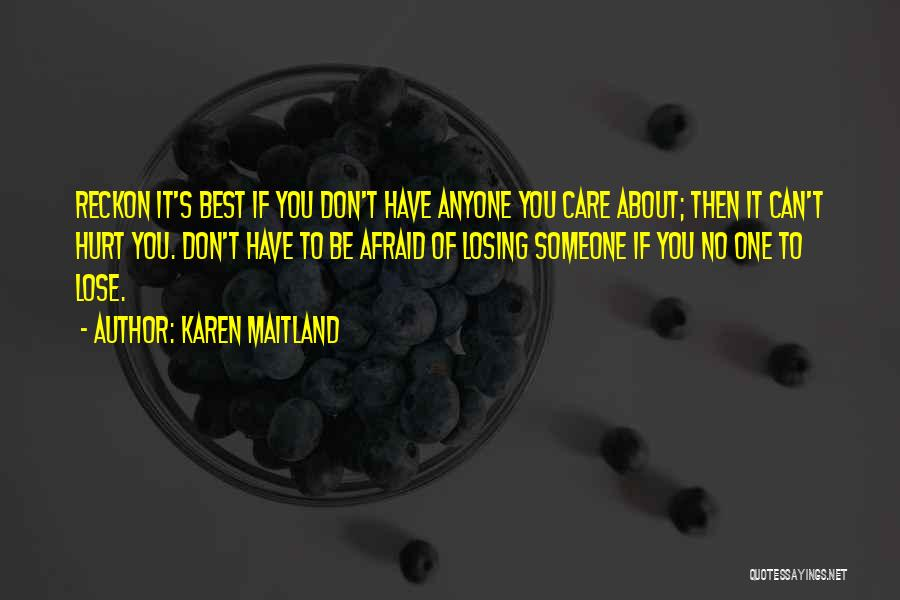Someone You Can Have Quotes By Karen Maitland