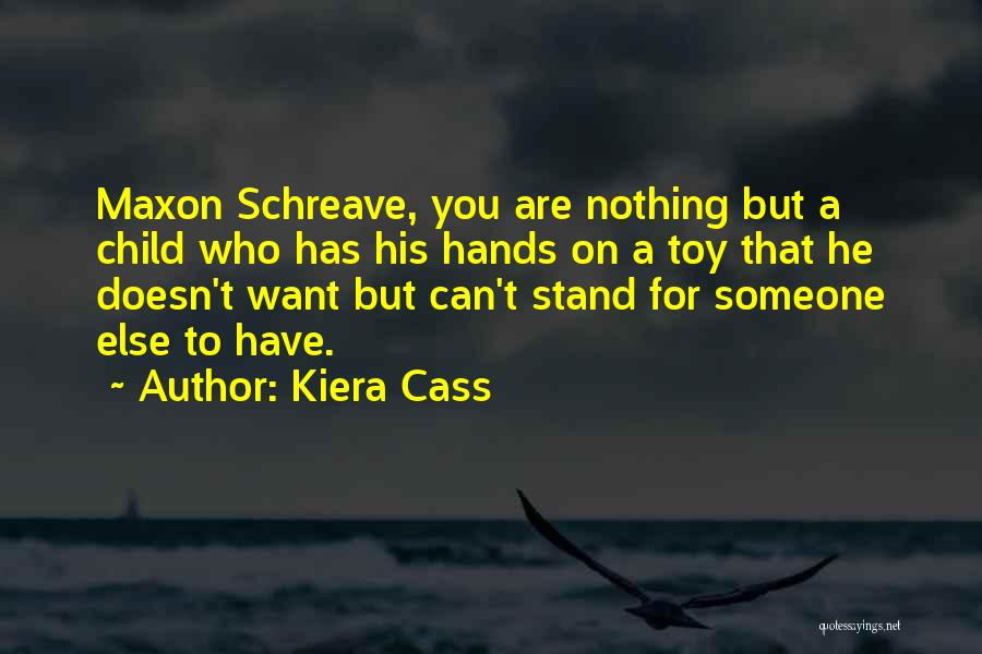 Someone You Can Have Quotes By Kiera Cass