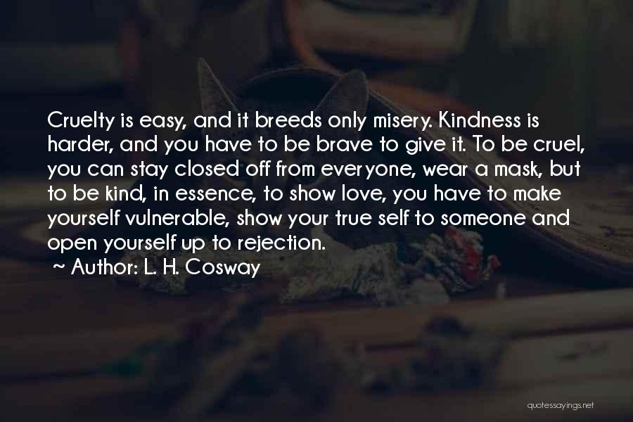 Someone You Can Have Quotes By L. H. Cosway