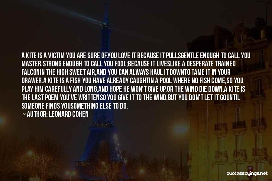 Someone You Can Have Quotes By Leonard Cohen