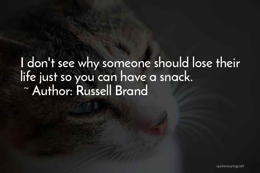 Someone You Can Have Quotes By Russell Brand