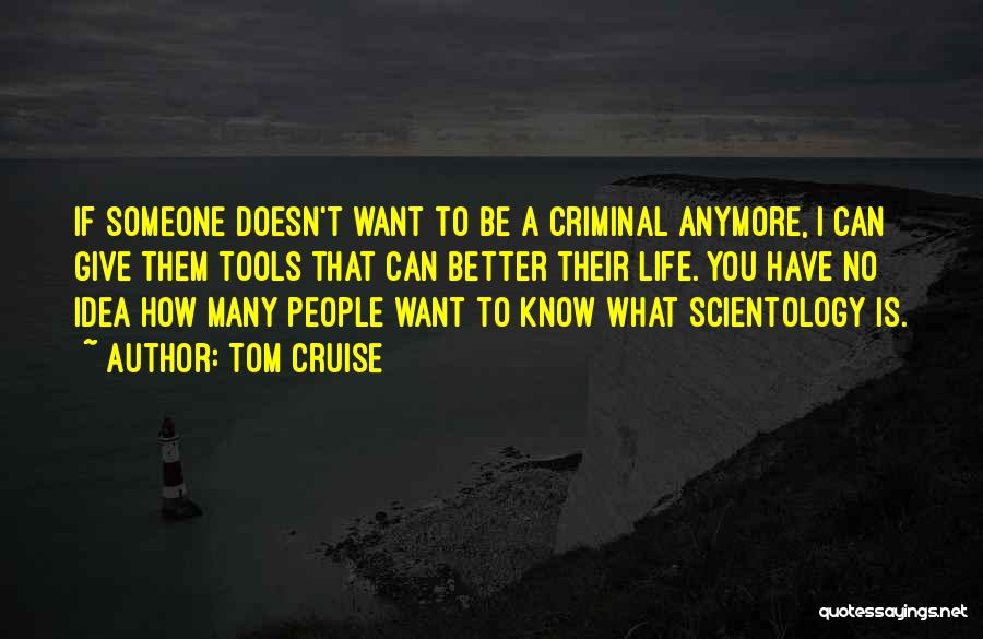 Someone You Can Have Quotes By Tom Cruise