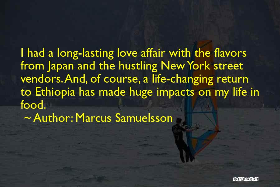 Someone You Love Changing Your Life Quotes By Marcus Samuelsson