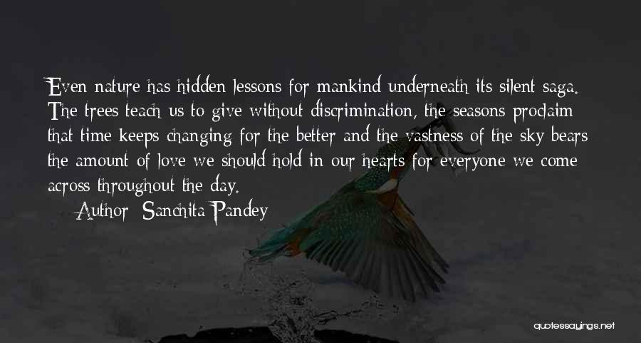 Someone You Love Changing Your Life Quotes By Sanchita Pandey