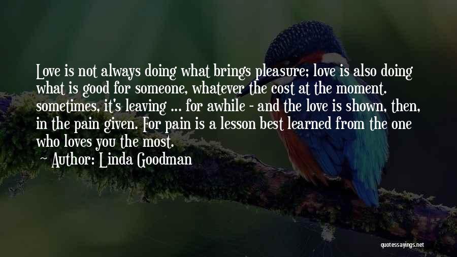 Someone You Love Is Leaving Quotes By Linda Goodman