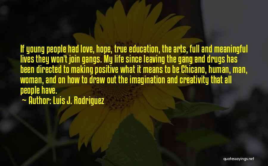 Someone You Love Is Leaving Quotes By Luis J. Rodriguez