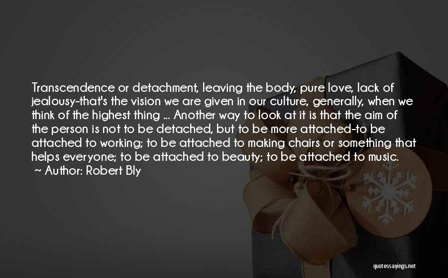 Someone You Love Is Leaving Quotes By Robert Bly