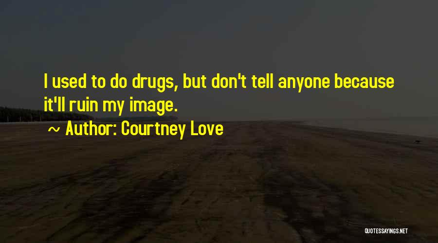 Top 32 Quotes Sayings About Someone You Love On Drugs