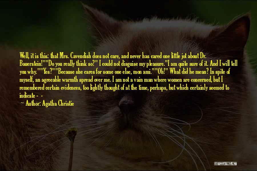Someone You Thought Cared Quotes By Agatha Christie