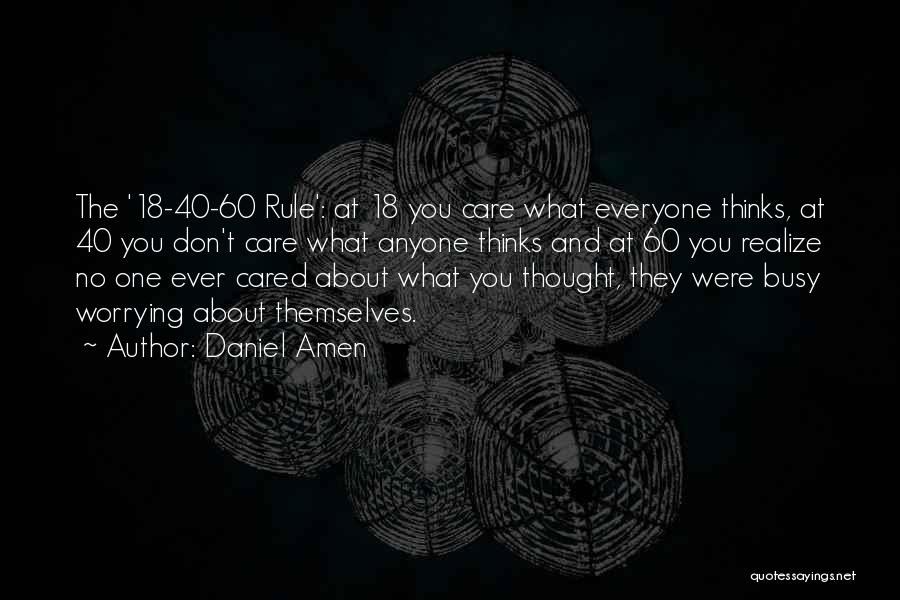 Someone You Thought Cared Quotes By Daniel Amen
