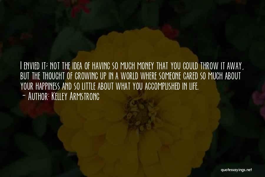 Someone You Thought Cared Quotes By Kelley Armstrong