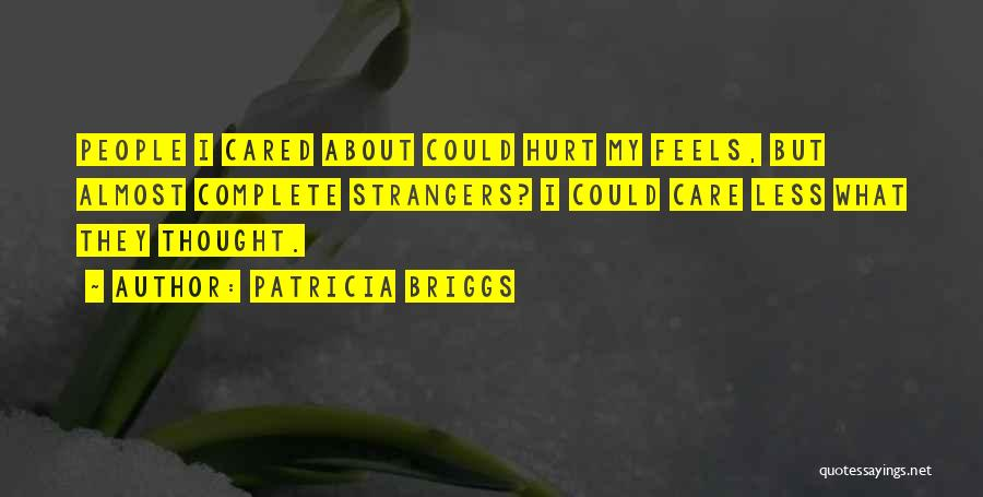 Someone You Thought Cared Quotes By Patricia Briggs