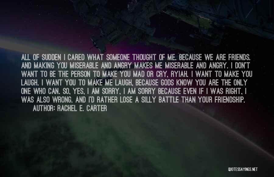 Someone You Thought Cared Quotes By Rachel E. Carter
