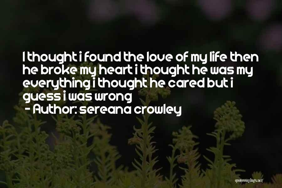Someone You Thought Cared Quotes By Sereana Crowley