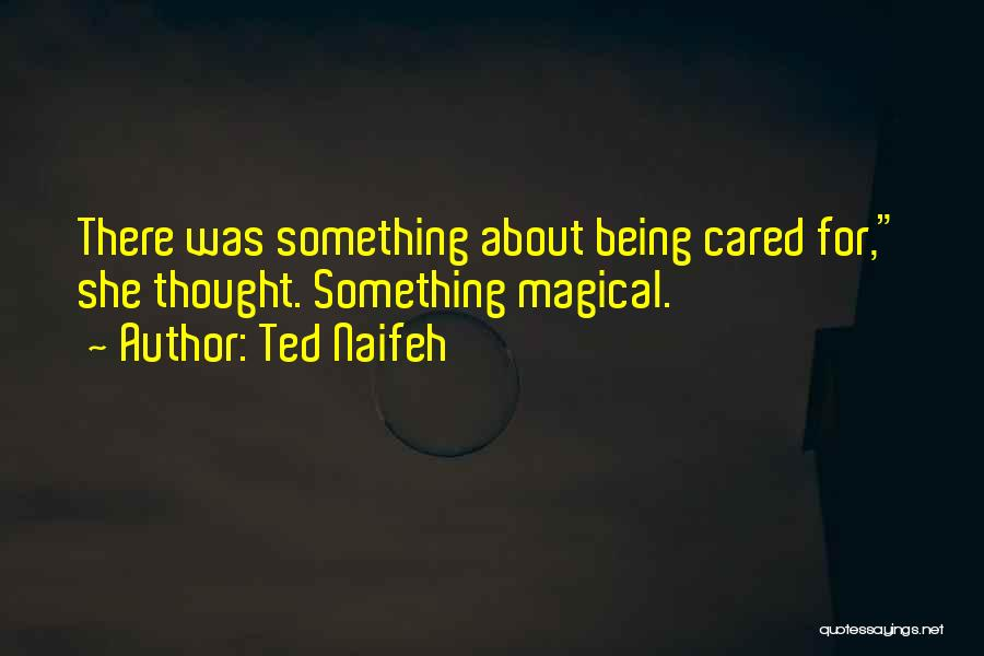 Someone You Thought Cared Quotes By Ted Naifeh