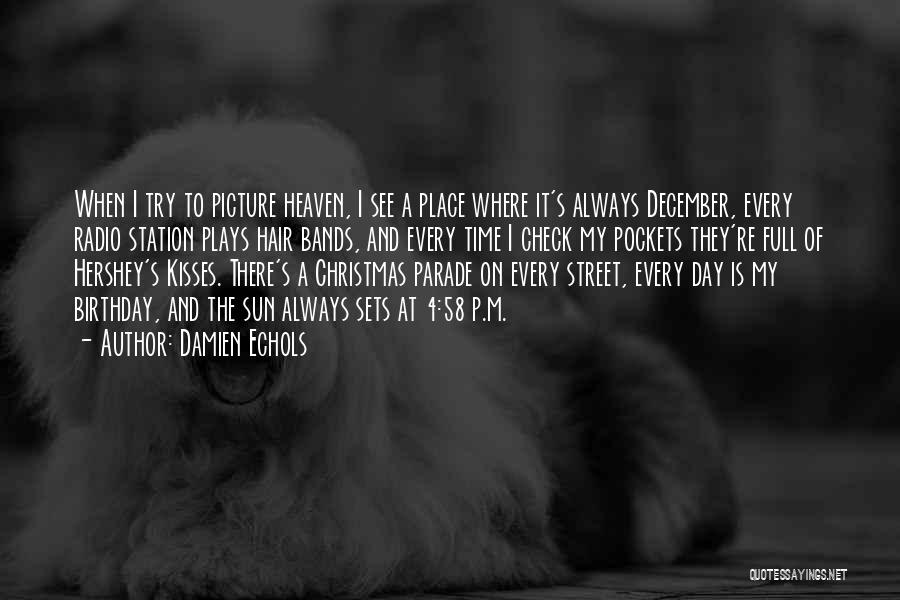 Someone's Birthday In Heaven Quotes By Damien Echols