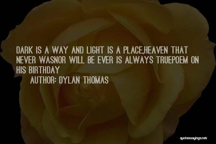 Someone's Birthday In Heaven Quotes By Dylan Thomas