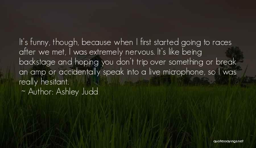 Something Being Over Quotes By Ashley Judd