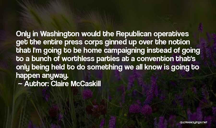 Something Being Over Quotes By Claire McCaskill