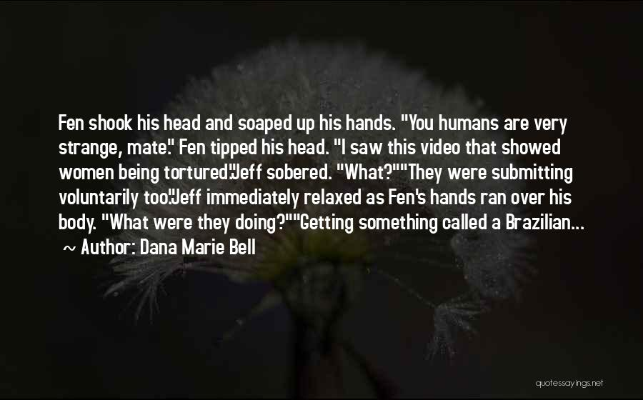 Something Being Over Quotes By Dana Marie Bell