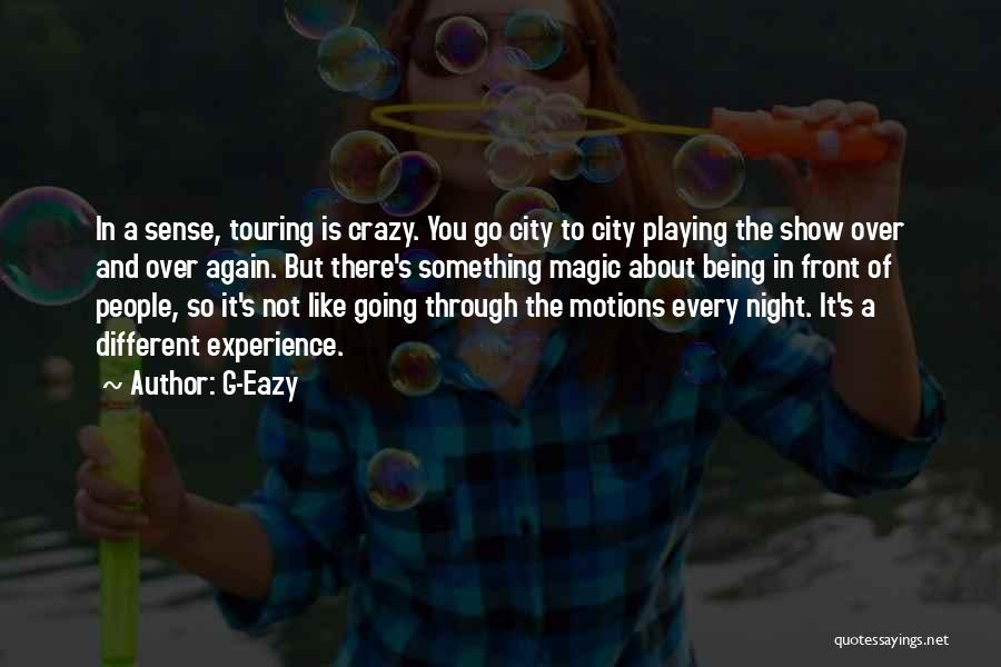 Something Being Over Quotes By G-Eazy