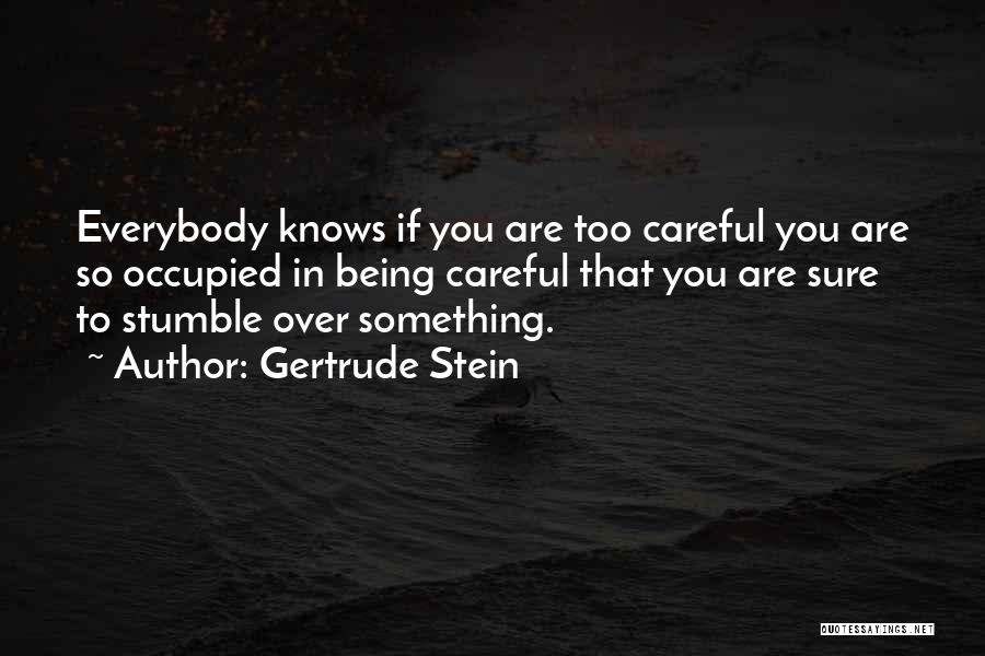 Something Being Over Quotes By Gertrude Stein