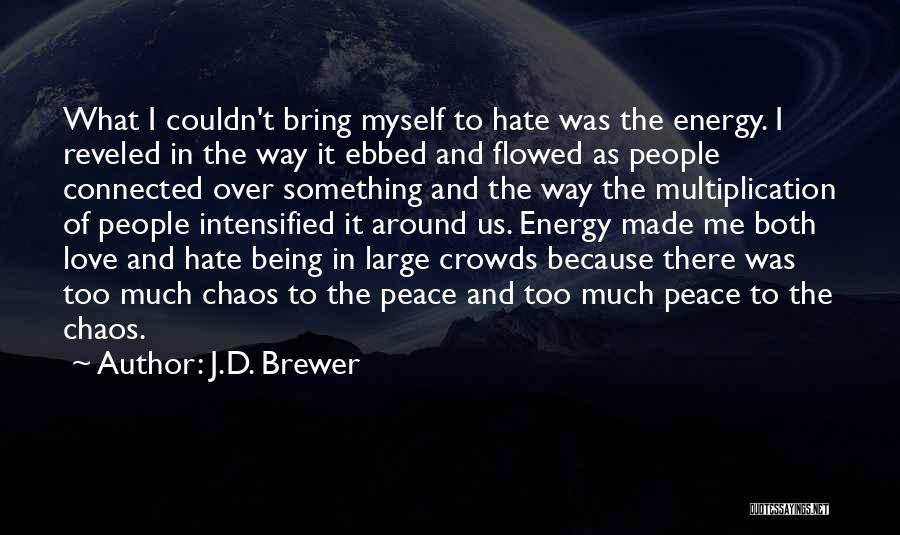 Something Being Over Quotes By J.D. Brewer
