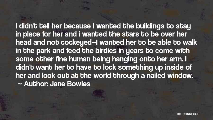 Something Being Over Quotes By Jane Bowles