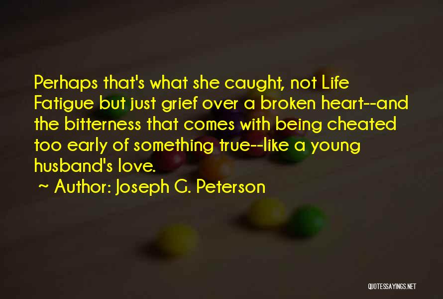 Something Being Over Quotes By Joseph G. Peterson