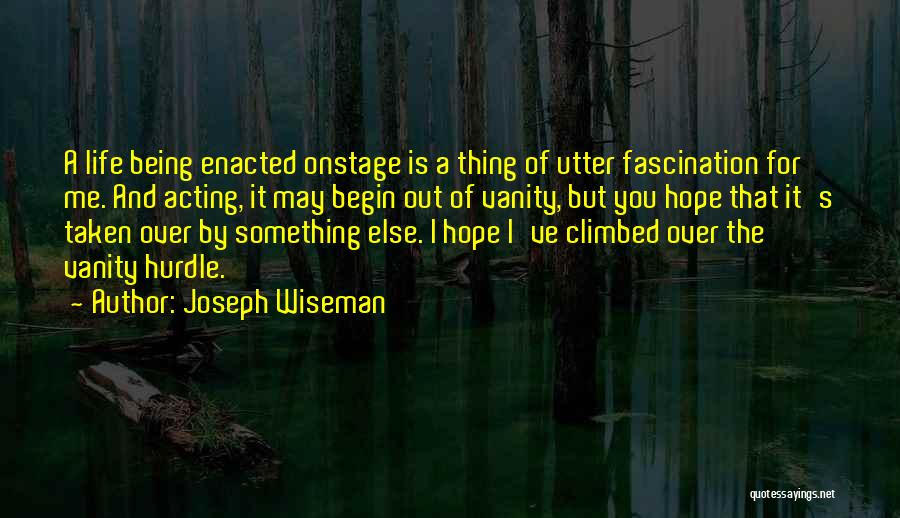 Something Being Over Quotes By Joseph Wiseman