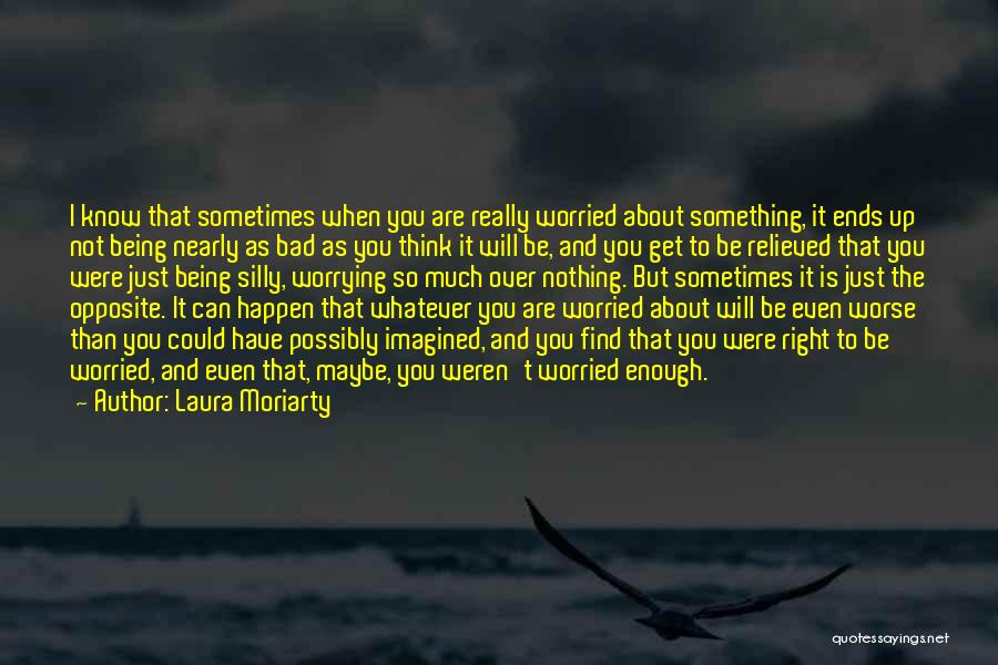 Something Being Over Quotes By Laura Moriarty