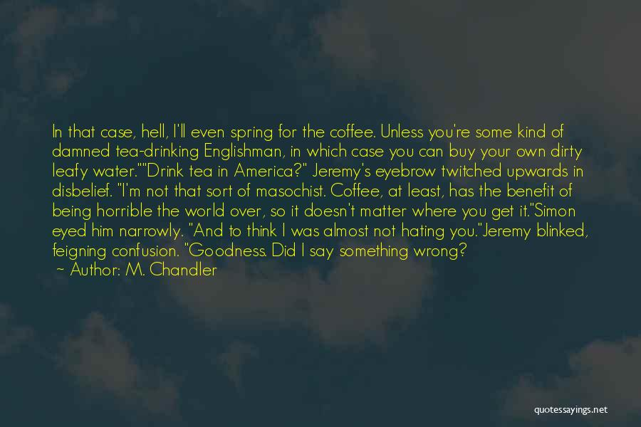 Something Being Over Quotes By M. Chandler
