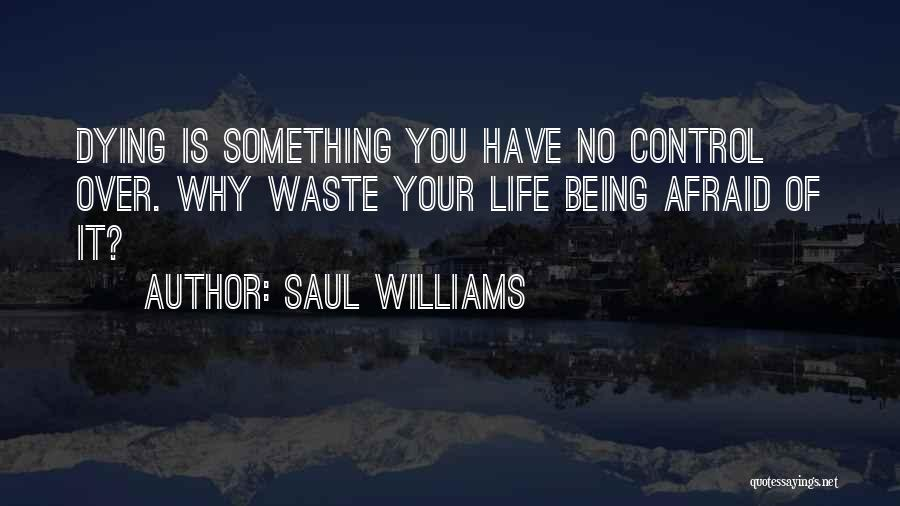 Something Being Over Quotes By Saul Williams