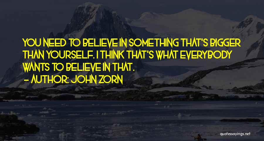 Top 50 Quotes Sayings About Something Bigger Than Yourself