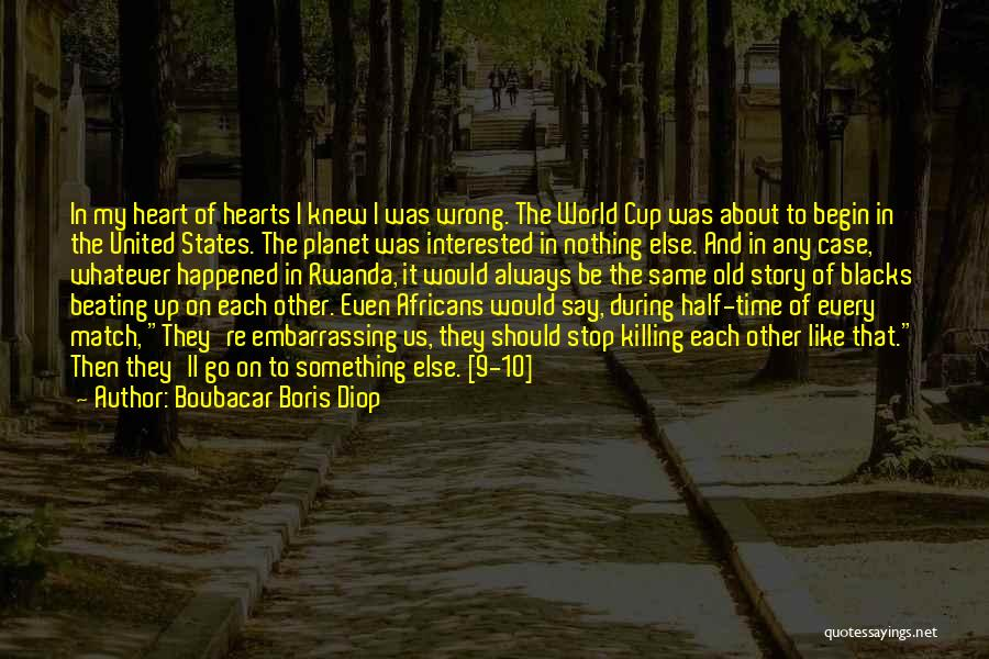 Something In My Heart Quotes By Boubacar Boris Diop