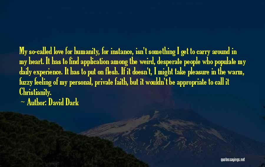 Something In My Heart Quotes By David Dark