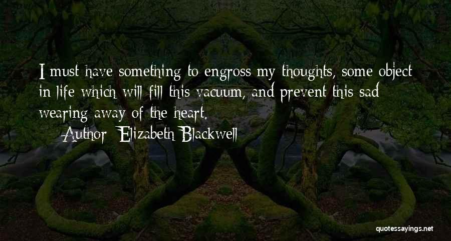 Something In My Heart Quotes By Elizabeth Blackwell