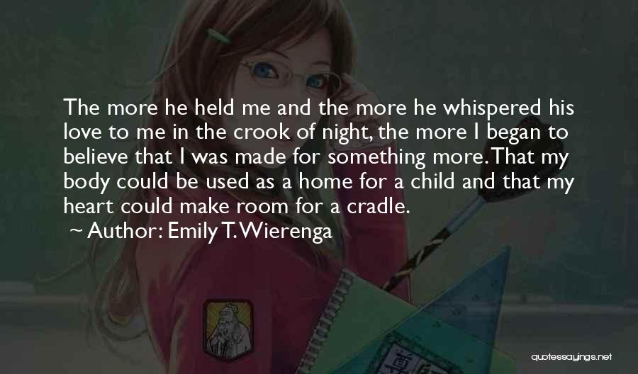 Something In My Heart Quotes By Emily T. Wierenga