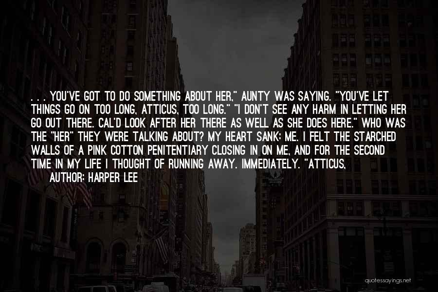 Something In My Heart Quotes By Harper Lee