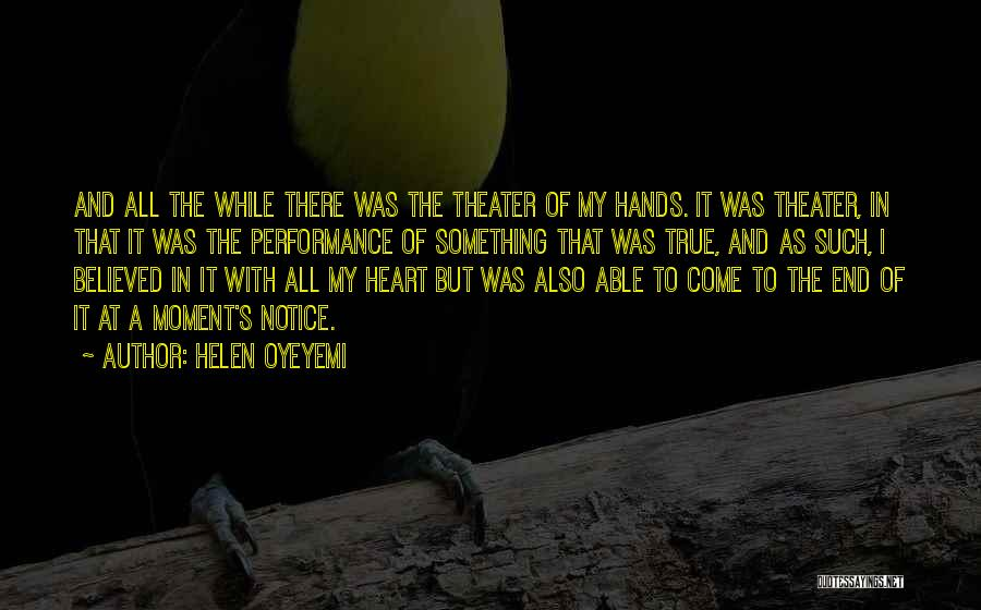 Something In My Heart Quotes By Helen Oyeyemi