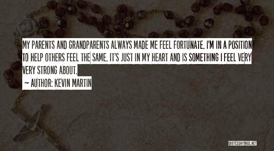 Something In My Heart Quotes By Kevin Martin