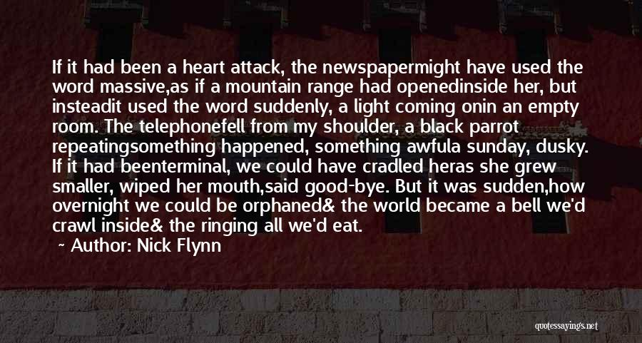 Something In My Heart Quotes By Nick Flynn