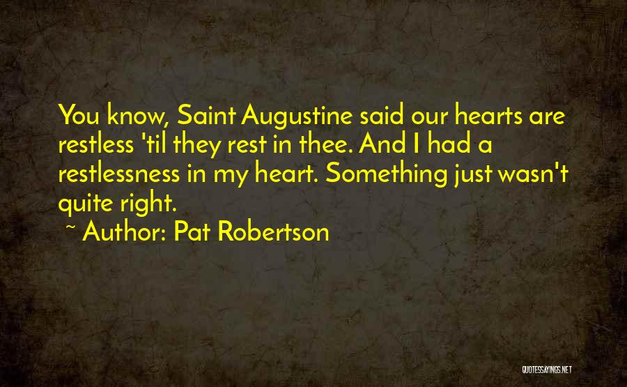 Something In My Heart Quotes By Pat Robertson